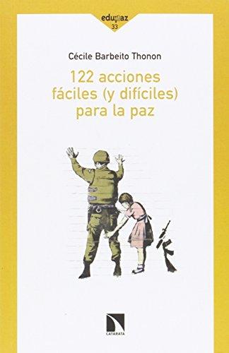 122 acciones fáciles (y difíciles) para la paz