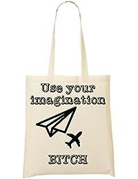 Use Your Imagination Bitch Black Fashioned Artwork Bolso De Mano Bolsa De La Compra