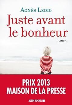 Juste avant le bonheur (LITT.GENERALE) von [Ledig, Agnès]