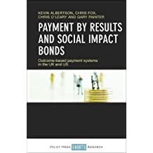 Payment by results and social impact bonds: Outcome-based payment systems in the UK and US