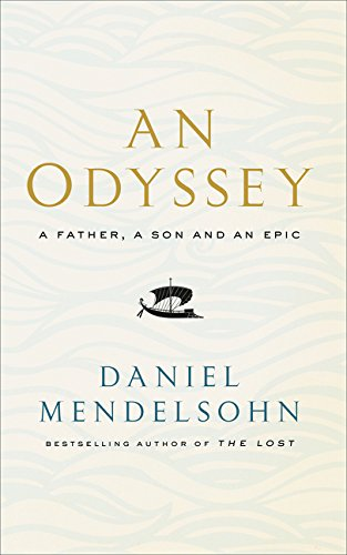 Read online pdf an odyssey a father a son and an epic best book read online pdf an odyssey a father a son and an epic best book by daniel mendelsohn fandeluxe Choice Image