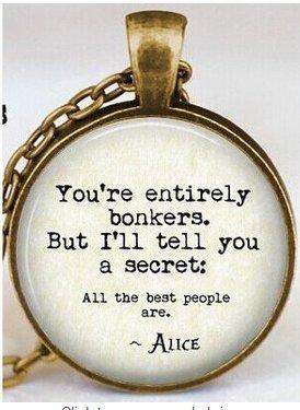 """Kette mit Anhänger """"You're entirely bonkers"""", Zitat aus Alice im Wunderland, Dialog mit dem Hutmacher, (Im Alice Wunderland In Hutmacher)"""