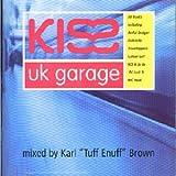 Kiss UK Garage