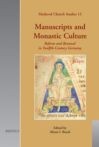 Manuscripts And Monastic Culture: Reform And Renewal In Twelfth-Century Germany