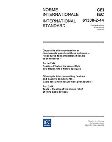 IEC 61300-2-44 Ed. 1.0 b:2004, Fibre optic interconnecting devices and passive components - Basic test and measurement procedures - Part 2-44: Tests - ... of the strain relief of fibre optic devices
