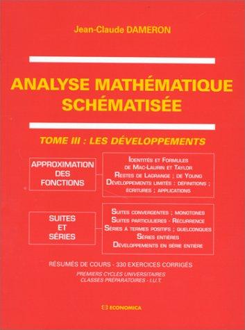 Analyse mathématique schématisée tome 3 Les développements par Jean-Claude Dameron