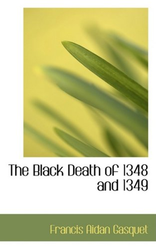 The Black Death of 1348 and 1349 (Bibliobazaar Reproduction Series) (1349-serie)