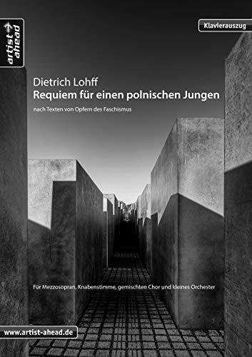 Requiem für einen polnischen Jungen - Klavierauszug: Für Mezzosopran, Knabenstimme, gemischten Chor und kleines Orchester. Klaviernoten. (Polnisch Musikinstrument)