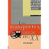 Los Transportes, Siglos XVI Al XX / Transportation, 16th to 20th Century (Historia Economica De Mexico / Economic History of Mexico)