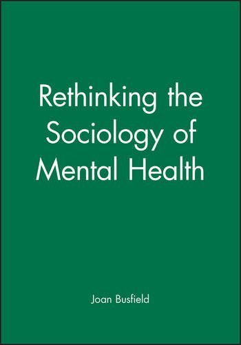 RTHNKNG SOCIOLGY OF MNTL HLTH (Sociology of Health and Illness Monographs) by Joan Busfield (2001-03-13)