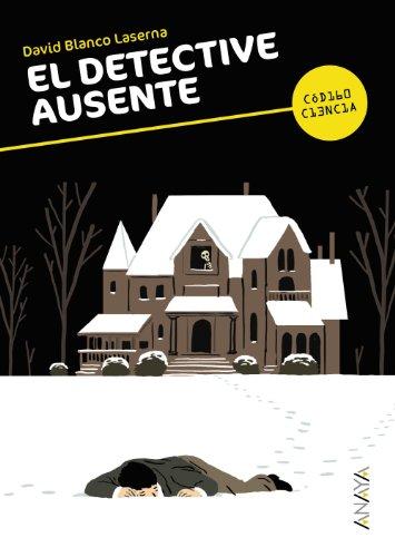 El detective ausente (Literatura Juvenil (A Partir De 12 Años) - Código Ciencia)