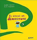 Se avessi un dinosauro. Ediz. a colori: 1