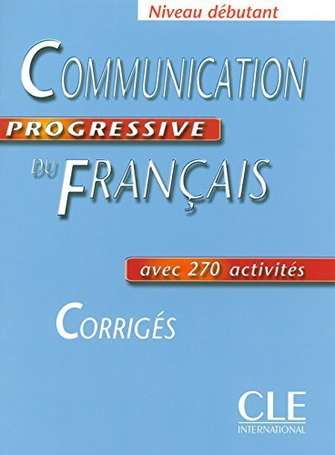 Communication Progressive Du Francais Corriges, Niveau Debutant (French Edition) by Miquel, Claire (2004) Paperback
