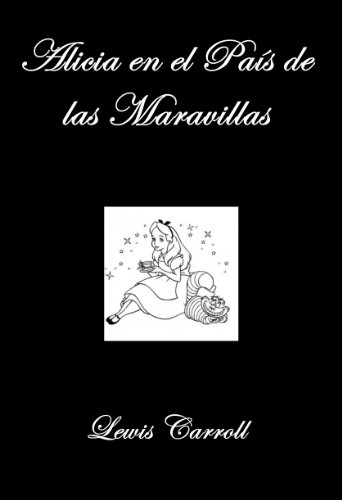Alicia en el País de las Maravillas por Lewis Carroll