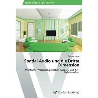 Spatial Audio und die Dritte Dimension: Praktischer Vergleich zwischen Auro 3D und 5.1-Mehrkanalton