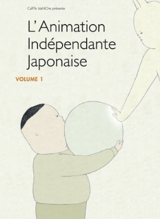 L'Animation indépendante japonaise - Volume 1 / Independent Japanese Animation - Vol. 1 (15 Films) ( BELUGA / SOUGIYA TO INU / 663114 / COLUMBOS / MODERN NO.2 / TATAMP / FUTON / KAPPO / HAND (Blu-Ray) (Futon Moderne)