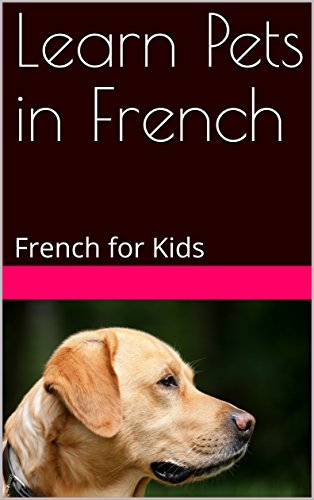 Couverture du livre Learn Pets in French: French for Kids