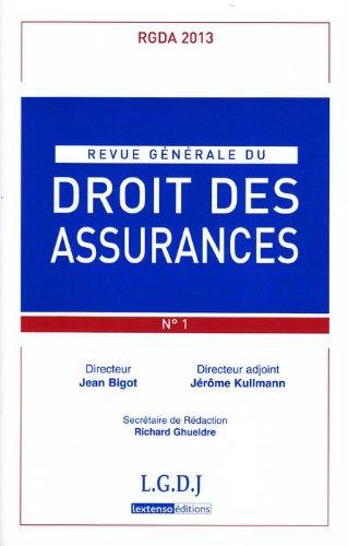 Revue Generale de Droit des Assurances N 1 - 2013 par Collectif