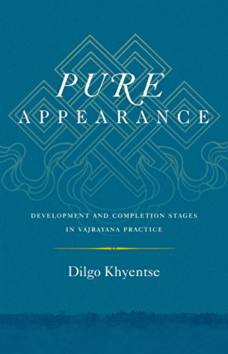 Pure Appearance: Development and Completion Stages in Vajrayana Practice (English Edition)