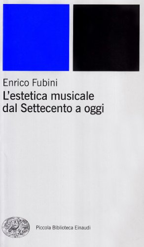 L'estetica musicale dal Settecento a oggi (Piccola biblioteca Einaudi. Nuova serie) por Enrico Fubini