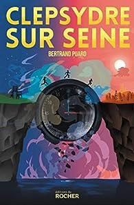 Clepsydre sur Seine par Bertrand Puard