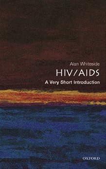 HIV/AIDS: A Very Short Introduction par [Whiteside OBE, Alan]