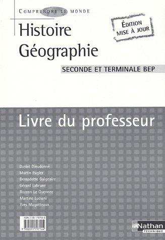 Histoire-Géographie 2e et Tle BEP : Livre du professeur