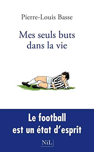 Mes seuls buts dans la vie par Pierre-Louis BASSE