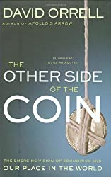 The Other Side of the Coin: The Emerging Vision of Economics and Our Place in The World by Ph.D. David Orrell Ph.D. (2008-05-28)