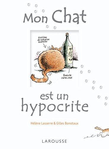 Mon chat est un hypocrite (Larousse attitude - Animaux)