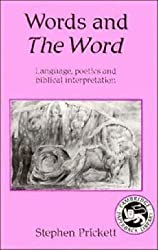 [Words and the Word: Language, Poetics and Biblical Interpretation] (By: Stephen Prickett) [published: September, 1988]