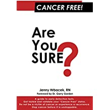 Cancer Free!: Are You Sure?