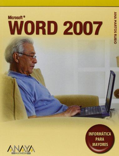 Word 2007 (Informática Para Mayores) por Ana Martos Rubio