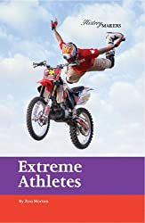 Extreme Athletes: v. 3 (History Makers)