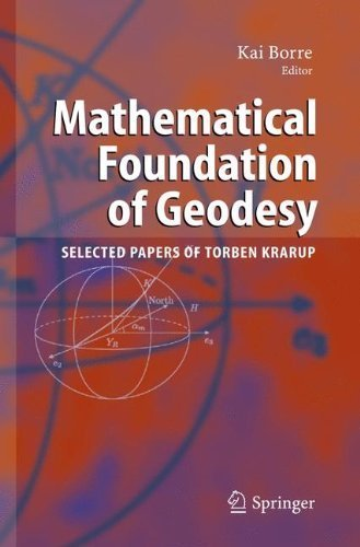 Mathematical Foundation of Geodesy: Selected Papers of Torben Krarup (2010-11-09)