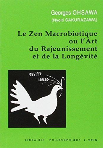 Le zen macrobiotique, ou L'art du rajeunissement et de la longévité