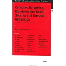 Collective Bargaining, Discrimination, Social Security and European Integration