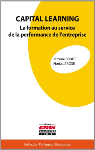 Capital learning: La formation au service de la performance de l'entreprise.
