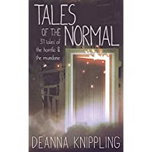 Tales of the Normal: 31 Tales of the Horrific & the Mundane