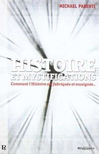 Histoire et Mystifications : Comment l'Histoire est fabriquée et enseignée par Michael PARENTI