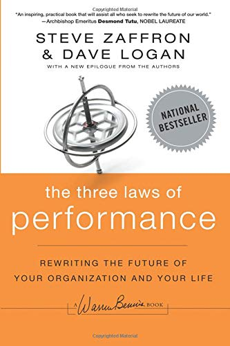 The Three Laws of Performance: Rewriting the Future of Your Organization and Your Life (J-B Warren Bennis Series) por Steve Zaffron