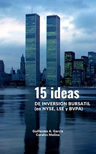 15 ideas DE INVERSION BURSATIL: en NYSE, LSE, BVPA por Guillermo A. García