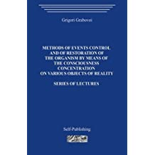 Methods of events control and of restoration of the organism by means of the consciousness concentration on various objects of reality: Series of lectures by Grigori Grabovoi (2014-04-16)