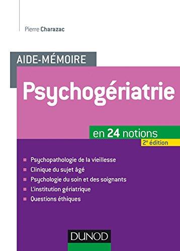 Aide-mémoire. Psychogériatrie - 2ed - En 24 notions