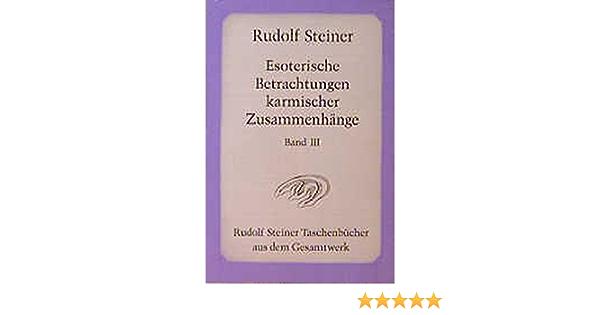 Esoterische Betrachtungen Karmischer Zusammenhänge Band Iii Steiner Rudolf Bücher