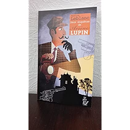 Deux enquêtes de Arsène Lupin - 'L'écharpe de soie rouge' et 'La mort qui rode'