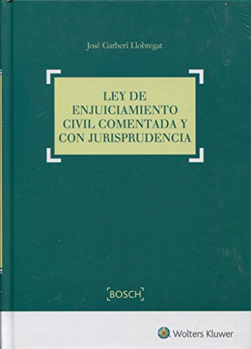 Ley de Enjuiciamiento Civil comentada y con jurisprudencia por José Garberí Llobregat