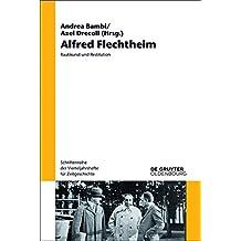 Alfred Flechtheim: Raubkunst und Restitution (Schriftenreihe der Vierteljahrshefte für Zeitgeschichte 110)