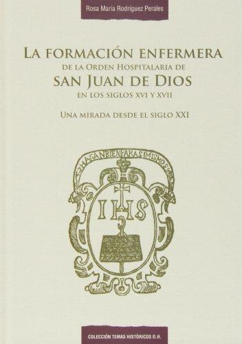 Formación enfermera de la Orden Hospitalaria de San Juan de Dios en los (Temas históricos O.H.)