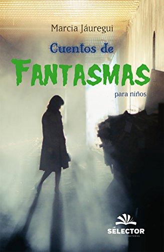 Cuentos de fantasmas para niños (Infantil) por Marcia Jáuregui